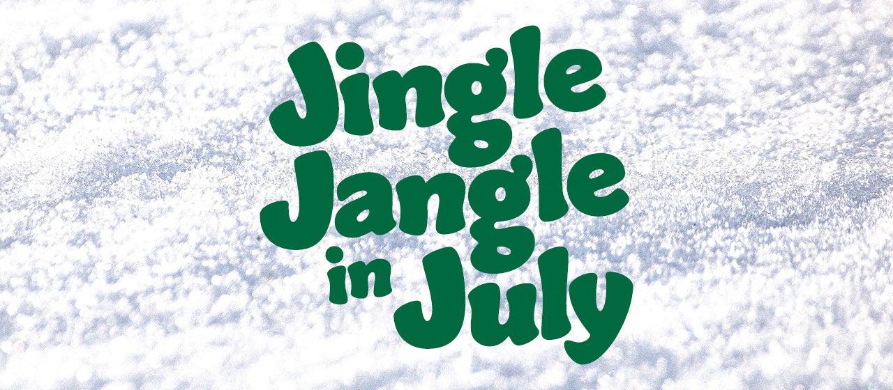Jingle Jangle in July