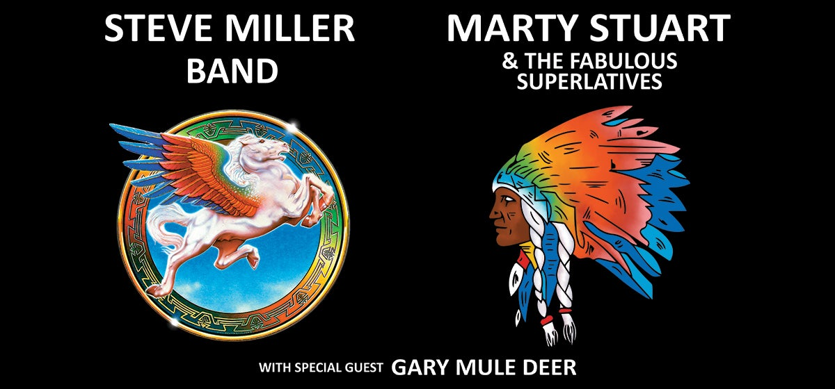 Steve Miller Band and Marty Stuart and his Fabulous Superlatives with Gary Mule Deer